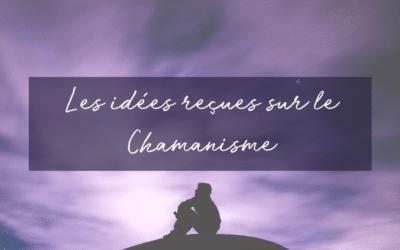 Les idées reçues sur le Chamanisme