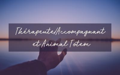 Thérapeute/Accompagnant et Animal Totem