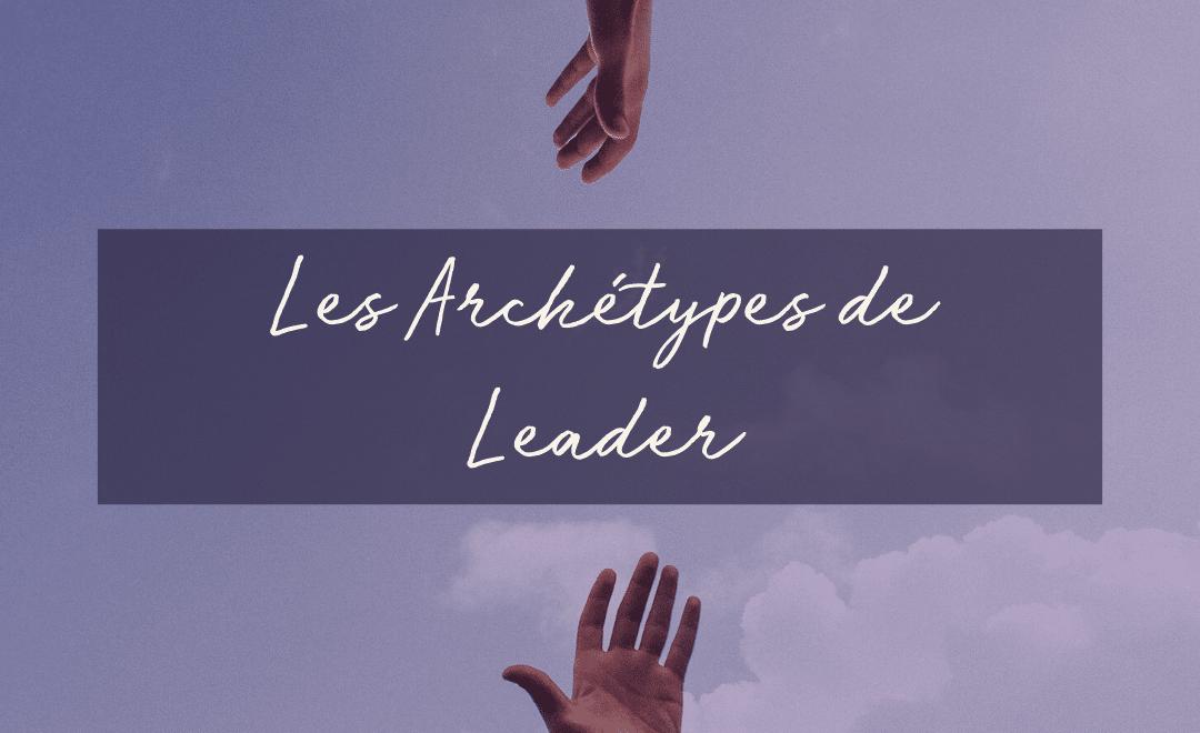 Les Archétypes de Leader